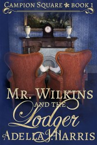 cover of Mr. Wilkins and the Lodger by Adella J. Harrris